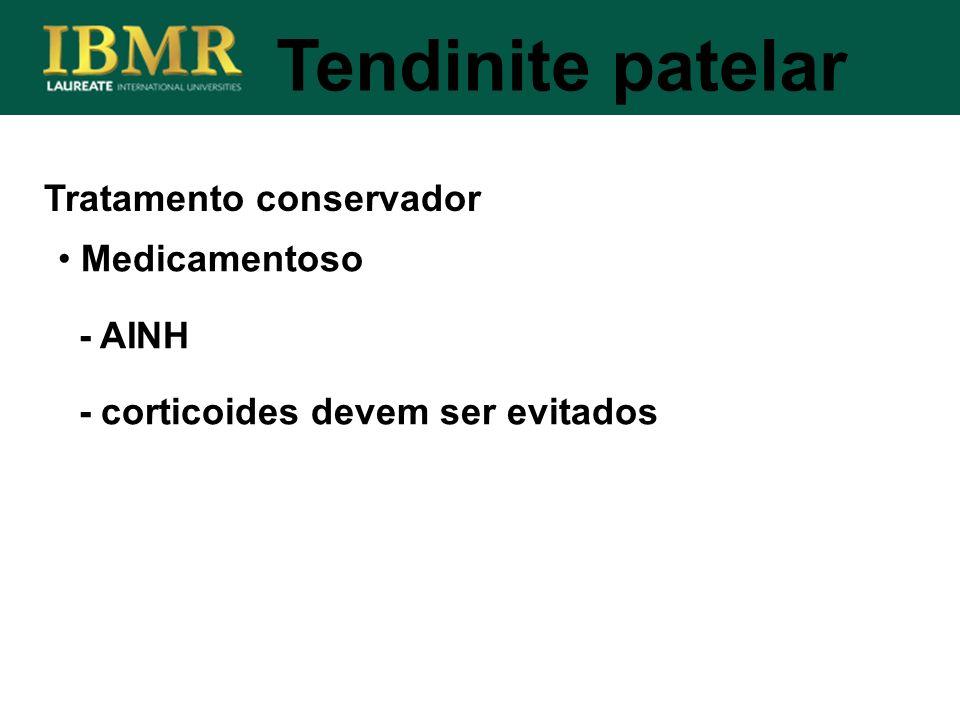 Tendinite patelar Tratamento conservador Medicamentoso - AINH