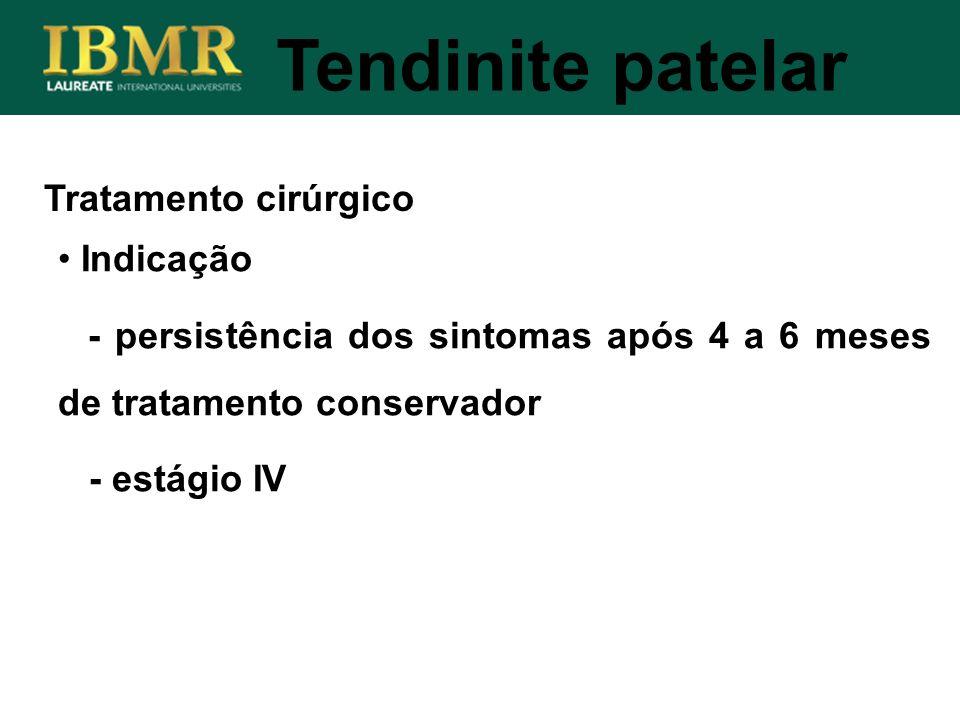 Tendinite patelar Tratamento cirúrgico Indicação
