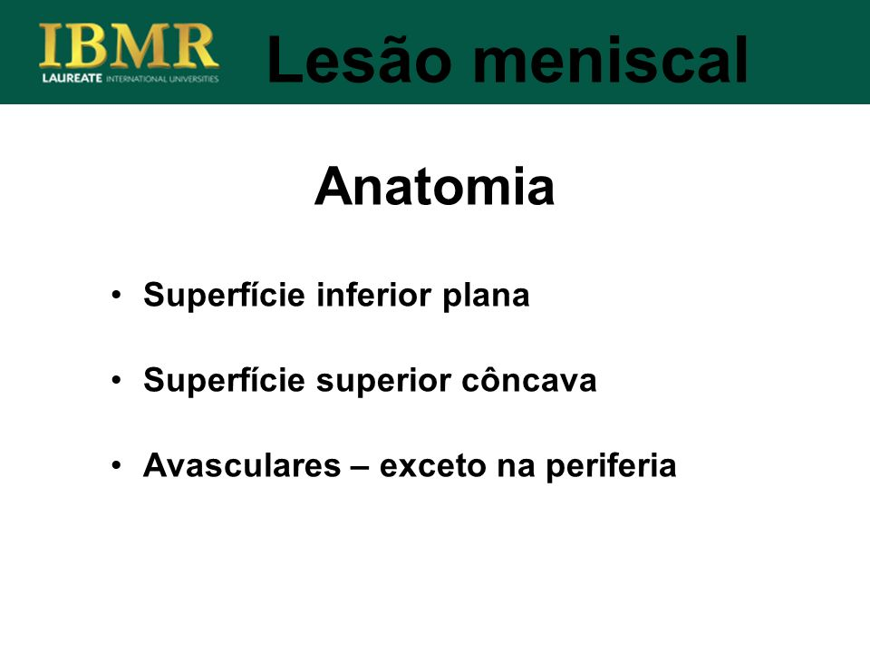 Anatomia Lesão meniscal Superfície inferior plana