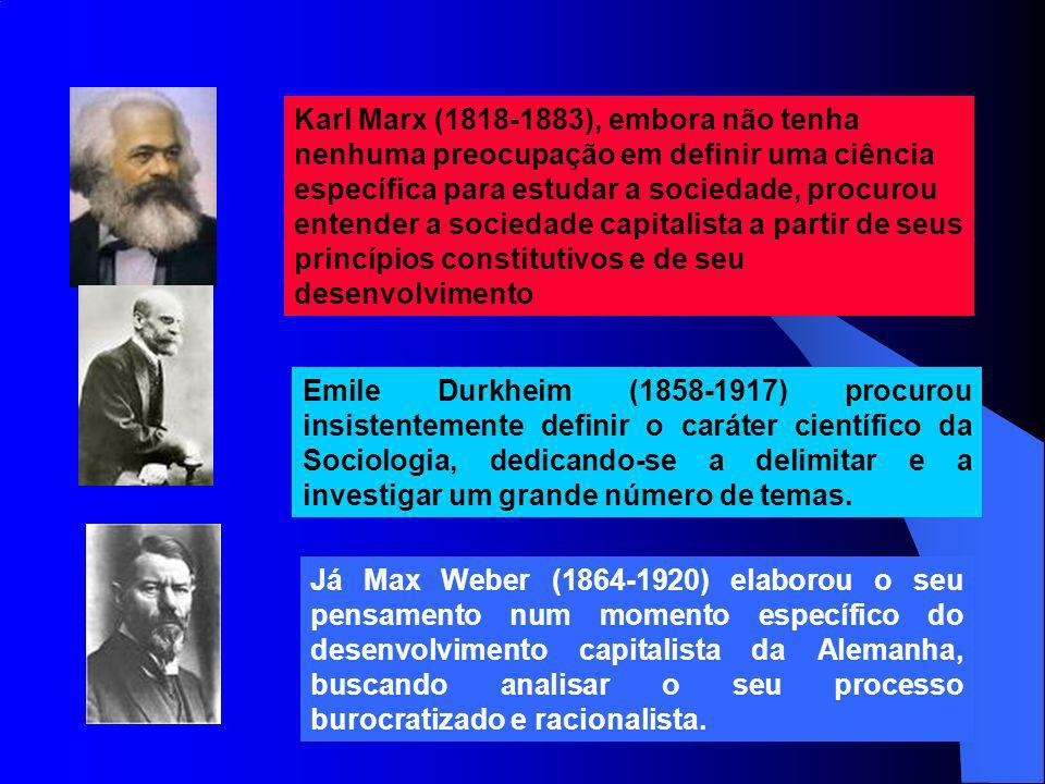 Karl Marx (1818-1883), embora não tenha nenhuma preocupação em definir uma ciência específica para estudar a sociedade, procurou entender a sociedade capitalista a partir de seus princípios constitutivos e de seu desenvolvimento