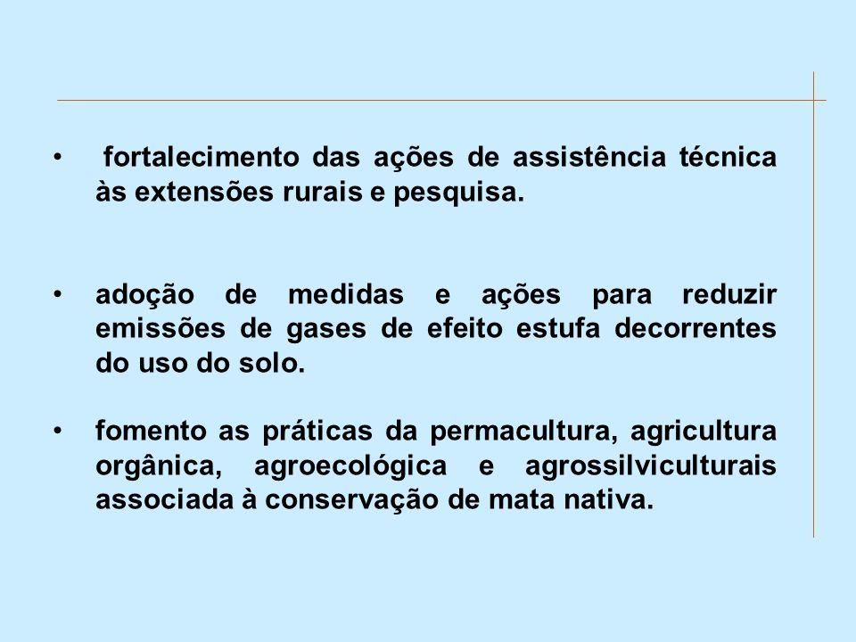 fortalecimento das ações de assistência técnica às extensões rurais e pesquisa.