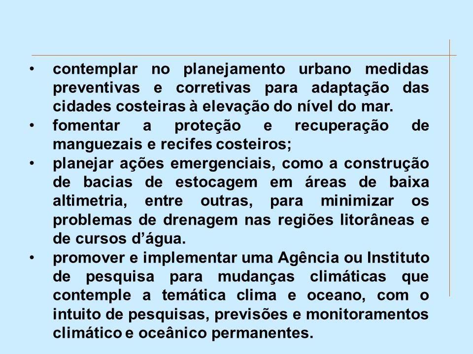contemplar no planejamento urbano medidas preventivas e corretivas para adaptação das cidades costeiras à elevação do nível do mar.