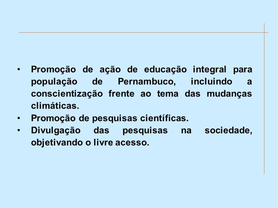 Promoção de ação de educação integral para população de Pernambuco, incluindo a conscientização frente ao tema das mudanças climáticas.