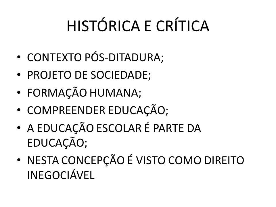 HISTÓRICA E CRÍTICA CONTEXTO PÓS-DITADURA; PROJETO DE SOCIEDADE;