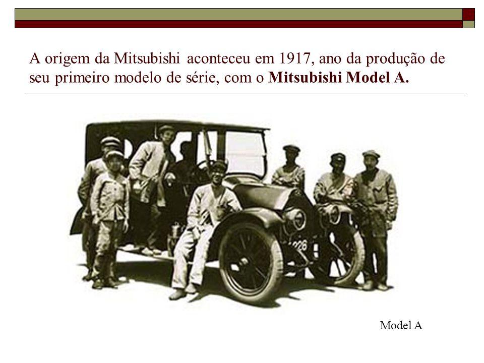 A origem da Mitsubishi aconteceu em 1917, ano da produção de seu primeiro modelo de série, com o Mitsubishi Model A.