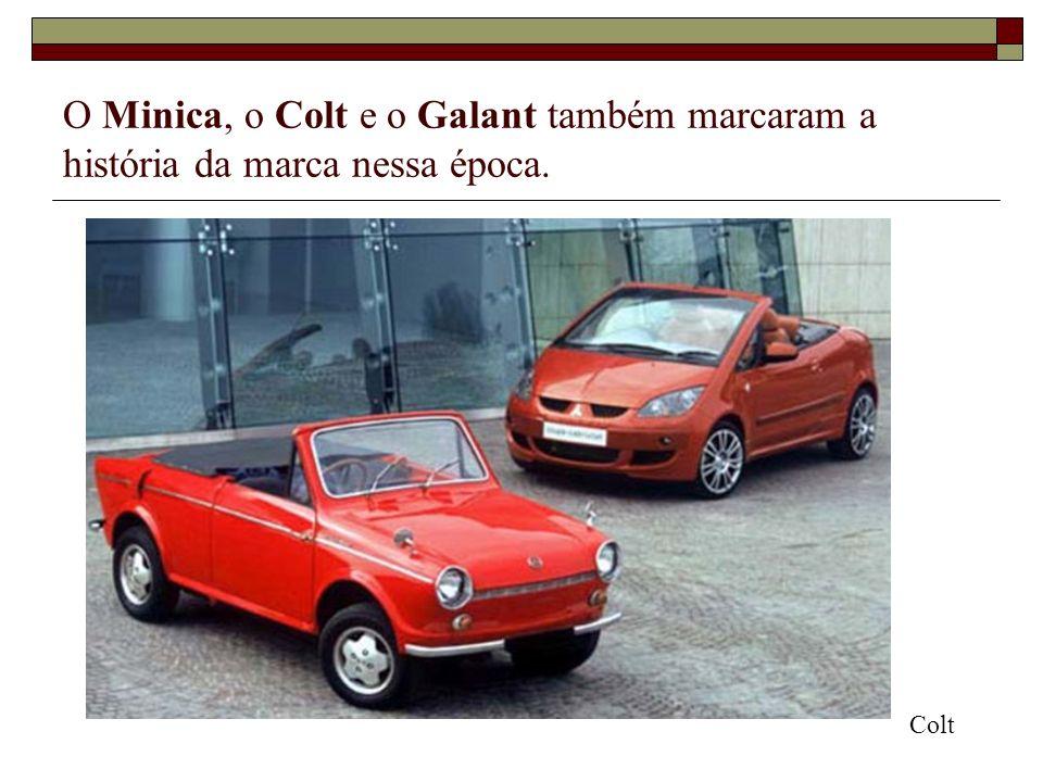 O Minica, o Colt e o Galant também marcaram a história da marca nessa época.