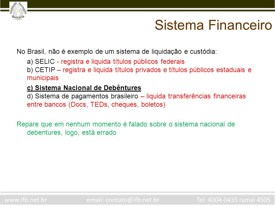 Sistema Financeiro No Brasil, não é exemplo de um sistema de liquidação e custódia: