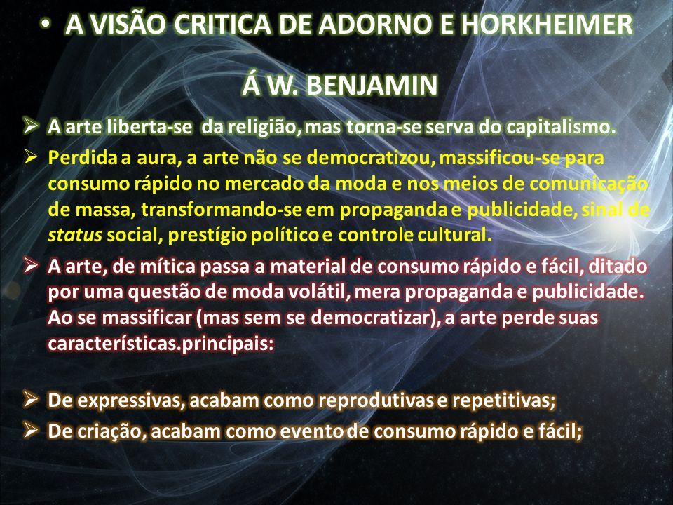 A VISÃO CRITICA DE ADORNO E HORKHEIMER