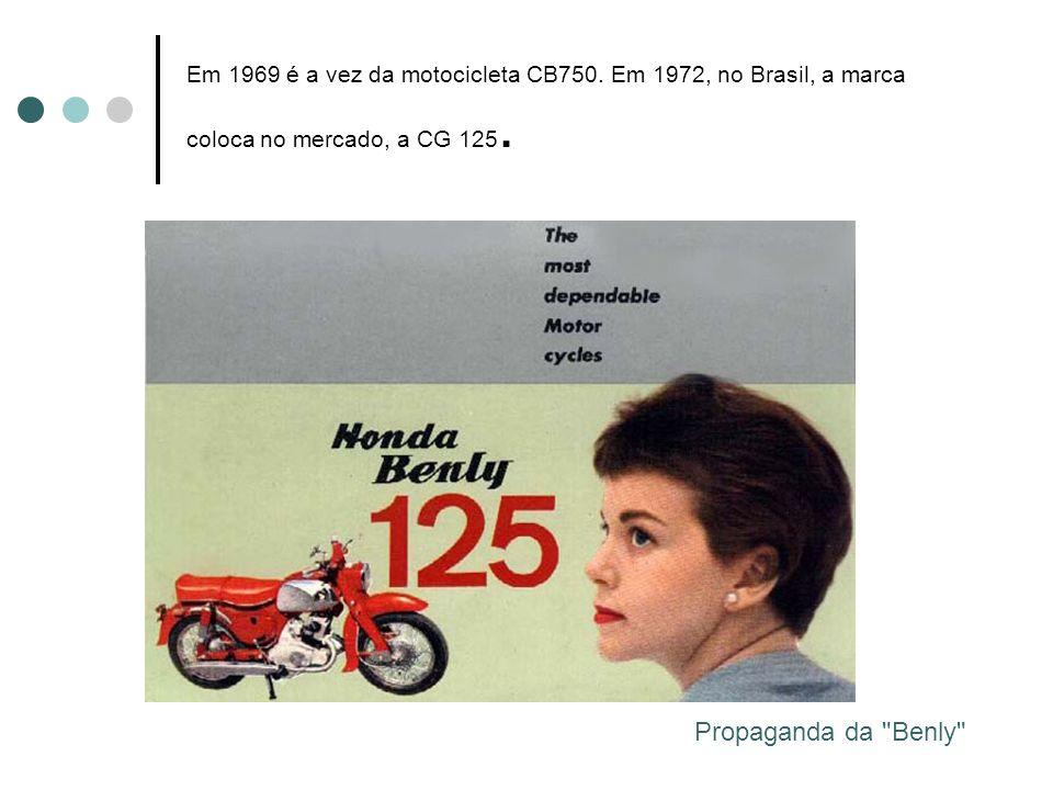 Em 1969 é a vez da motocicleta CB750