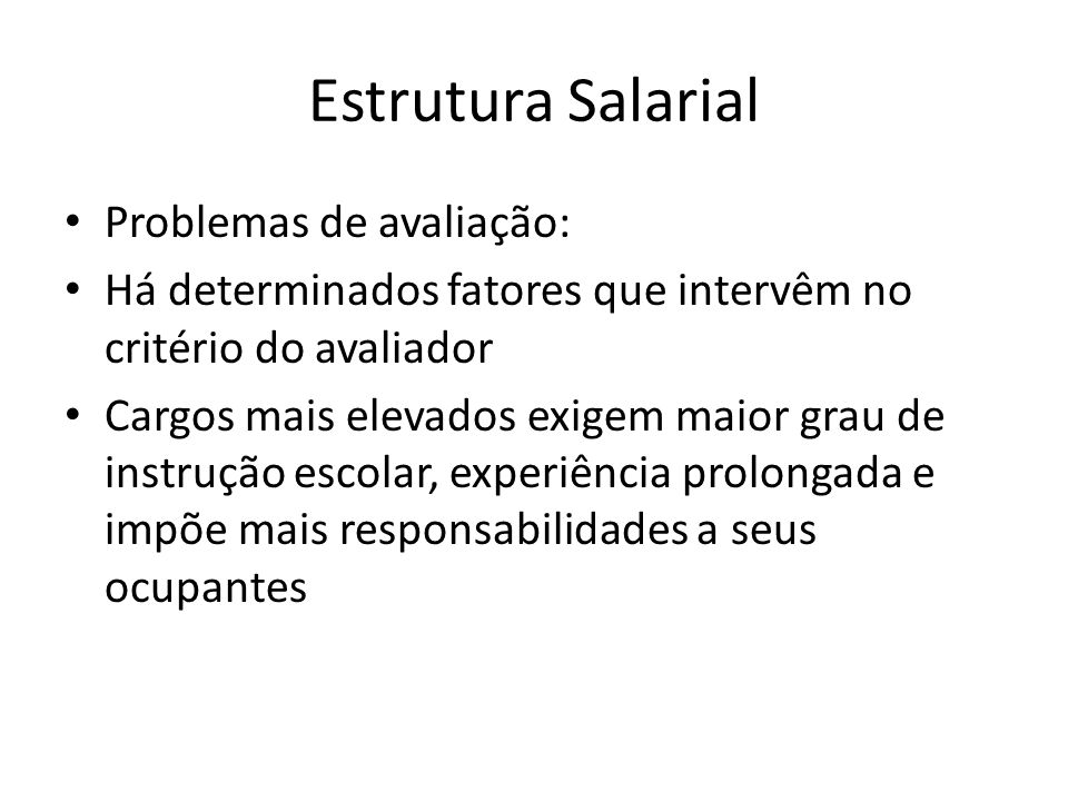 Estrutura Salarial Problemas de avaliação: