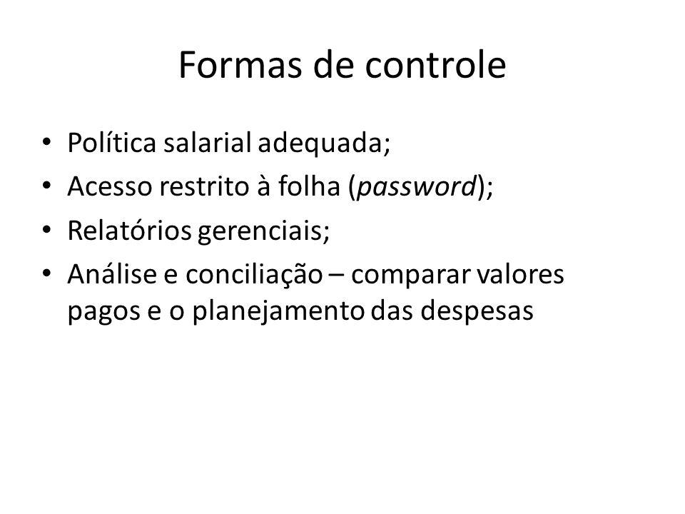 Formas de controle Política salarial adequada;