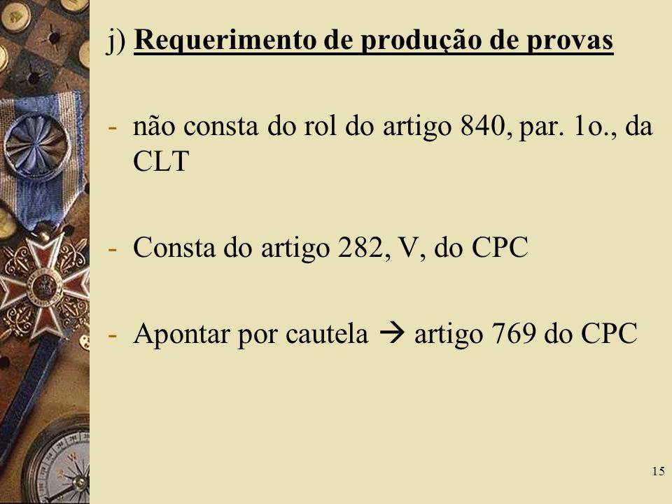 j) Requerimento de produção de provas