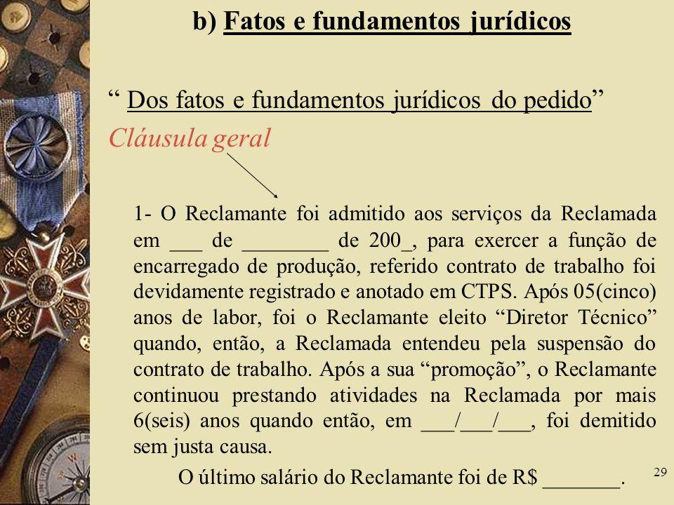 b) Fatos e fundamentos jurídicos