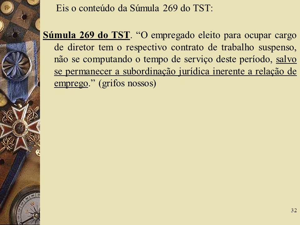 Eis o conteúdo da Súmula 269 do TST: