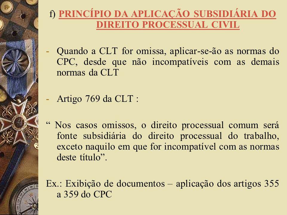 f) PRINCÍPIO DA APLICAÇÃO SUBSIDIÁRIA DO DIREITO PROCESSUAL CIVIL