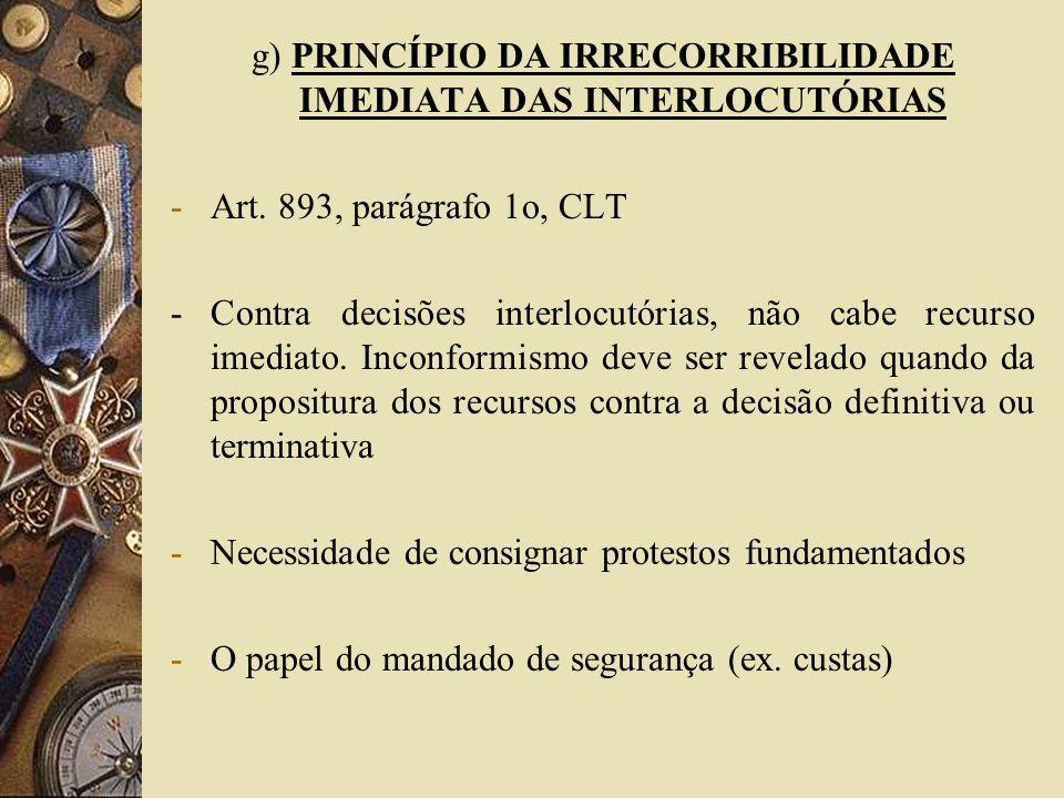g) PRINCÍPIO DA IRRECORRIBILIDADE IMEDIATA DAS INTERLOCUTÓRIAS