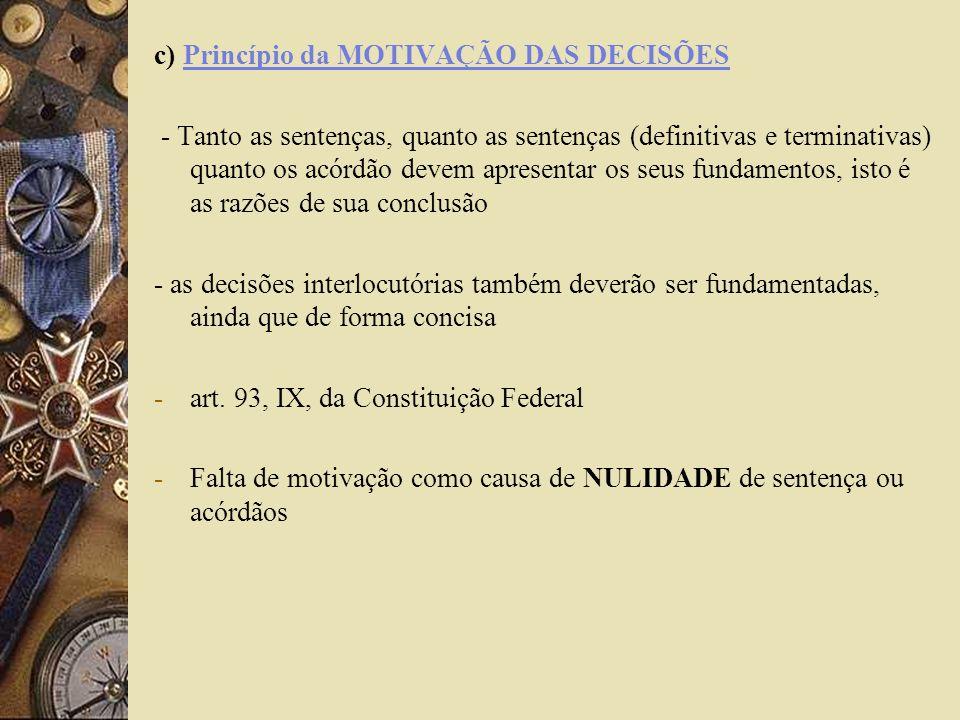 c) Princípio da MOTIVAÇÃO DAS DECISÕES