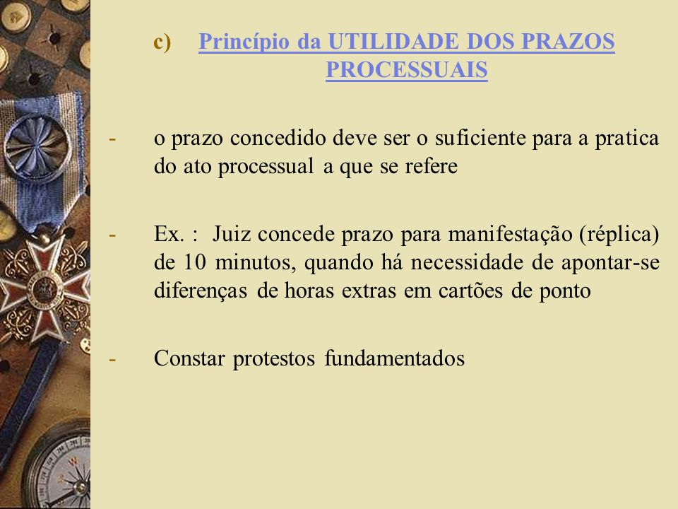 Princípio da UTILIDADE DOS PRAZOS PROCESSUAIS