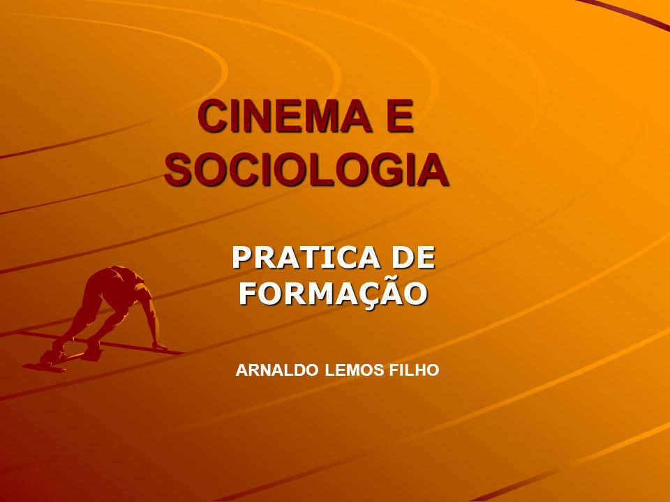 CINEMA E SOCIOLOGIA PRATICA DE FORMAÇÃO ARNALDO LEMOS FILHO