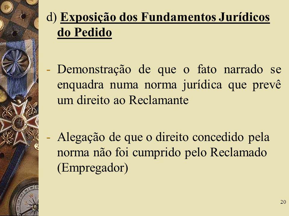 d) Exposição dos Fundamentos Jurídicos do Pedido