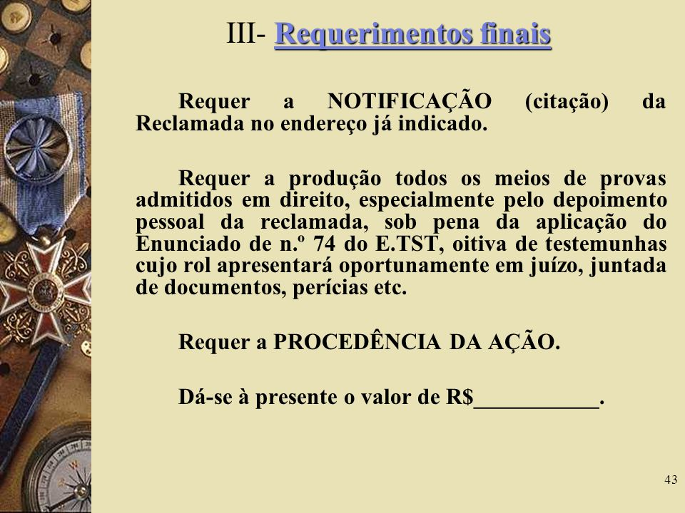 III- Requerimentos finais