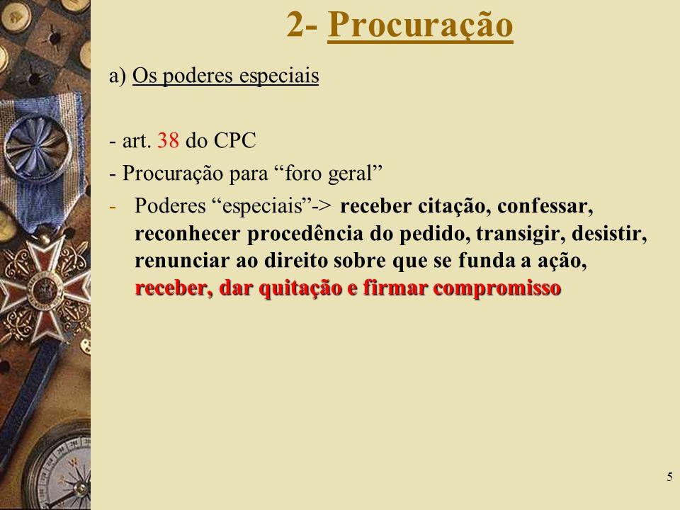 2- Procuração a) Os poderes especiais - art. 38 do CPC