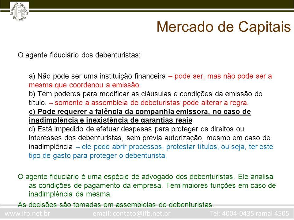 Mercado de Capitais O agente fiduciário dos debenturistas: