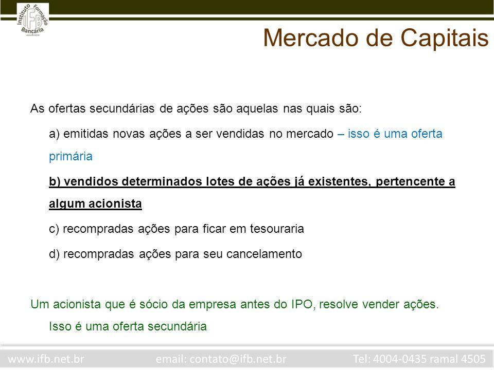 Mercado de Capitais As ofertas secundárias de ações são aquelas nas quais são: