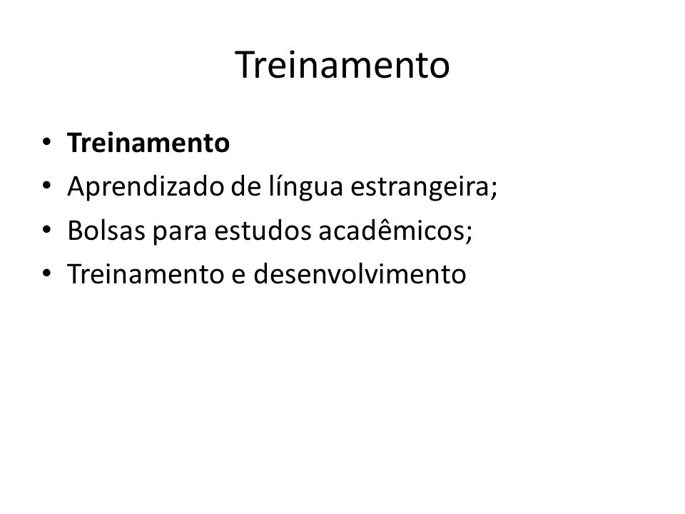 Treinamento Treinamento Aprendizado de língua estrangeira;