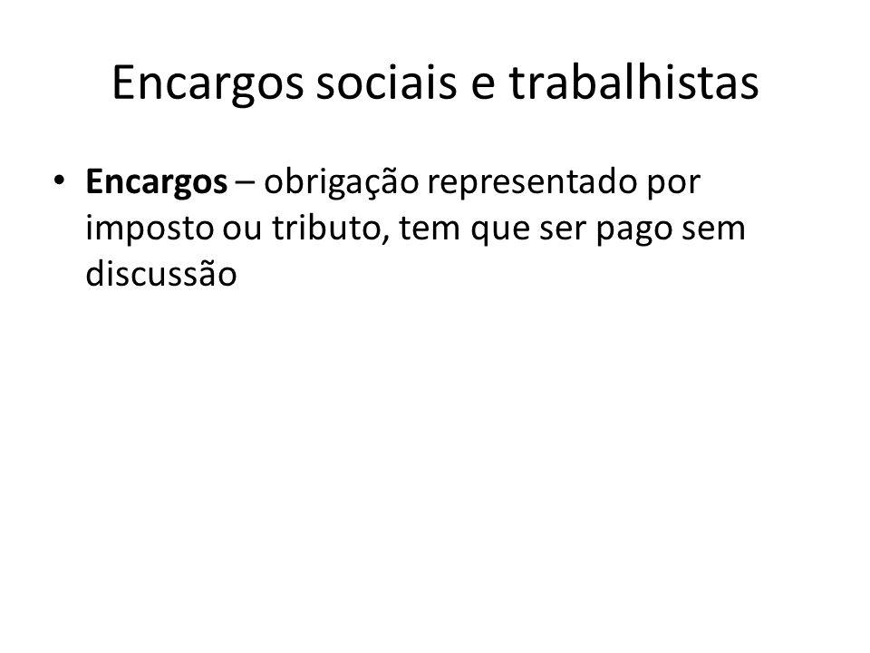 Encargos sociais e trabalhistas