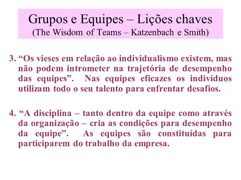 Grupos e Equipes – Lições chaves (The Wisdom of Teams – Katzenbach e Smith)