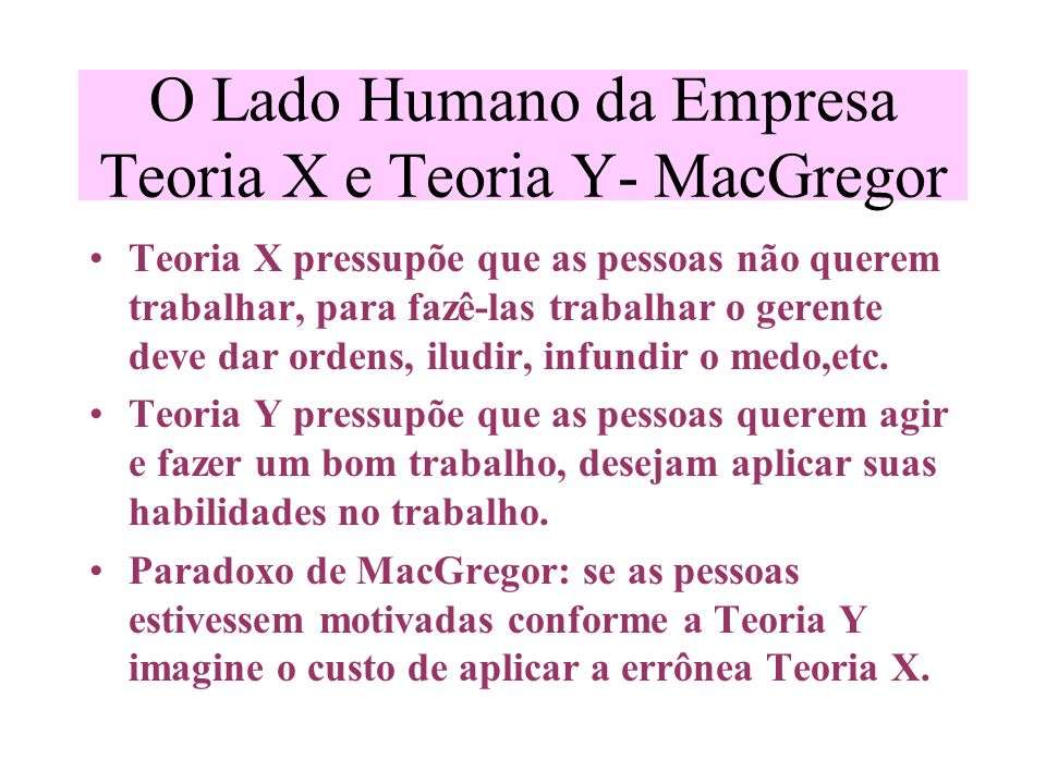O Lado Humano da Empresa Teoria X e Teoria Y- MacGregor