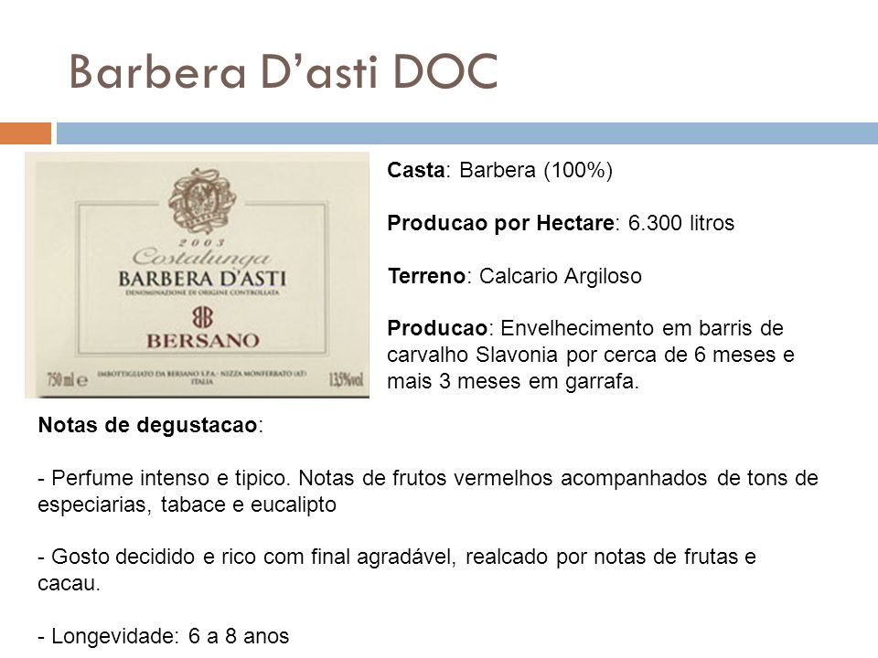 Barbera D'asti DOC Casta: Barbera (100%)