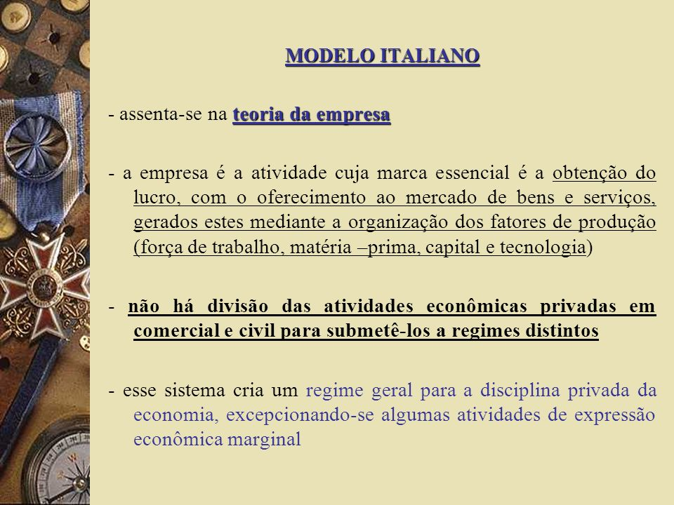 MODELO ITALIANO- assenta-se na teoria da empresa.