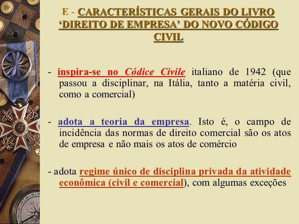 E - CARACTERÍSTICAS GERAIS DO LIVRO 'DIREITO DE EMPRESA' DO NOVO CÓDIGO CIVIL