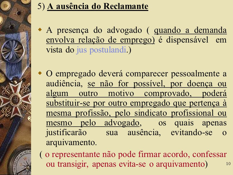 5) A ausência do Reclamante