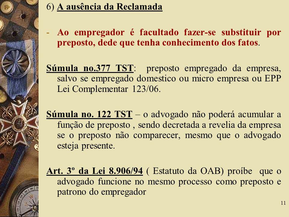 6) A ausência da Reclamada