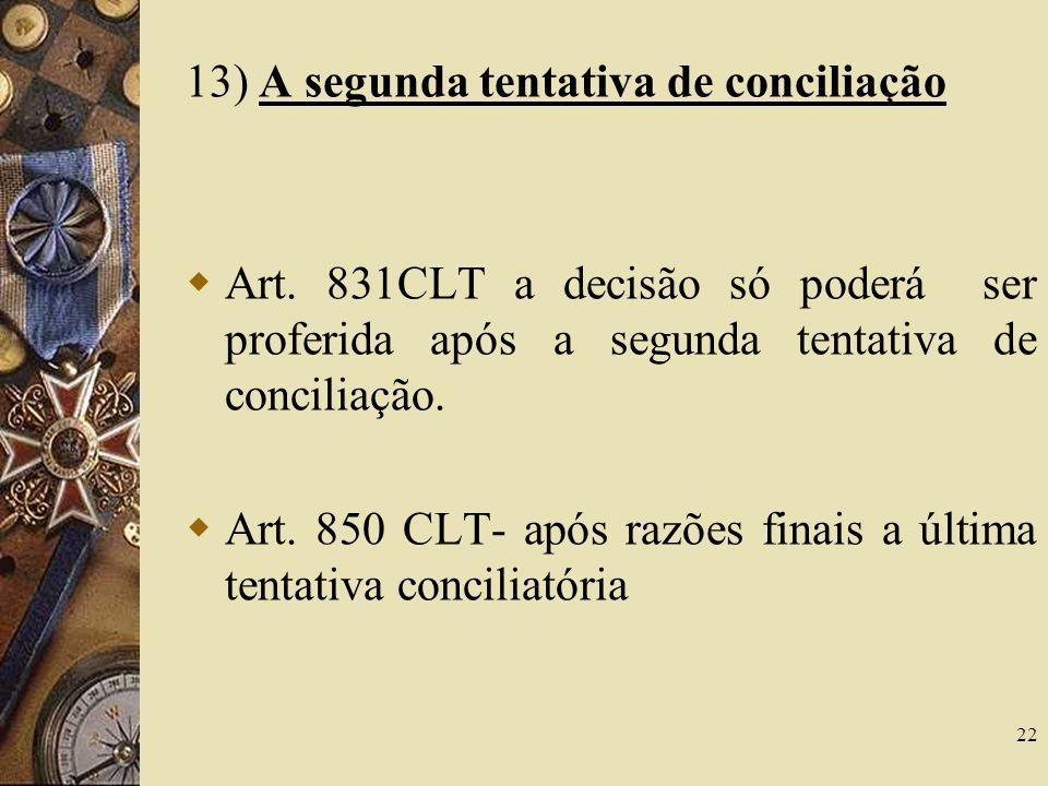 13) A segunda tentativa de conciliação