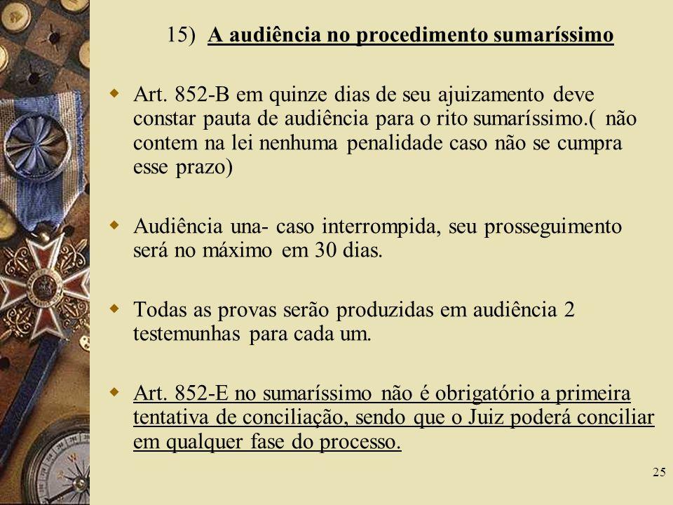 15) A audiência no procedimento sumaríssimo