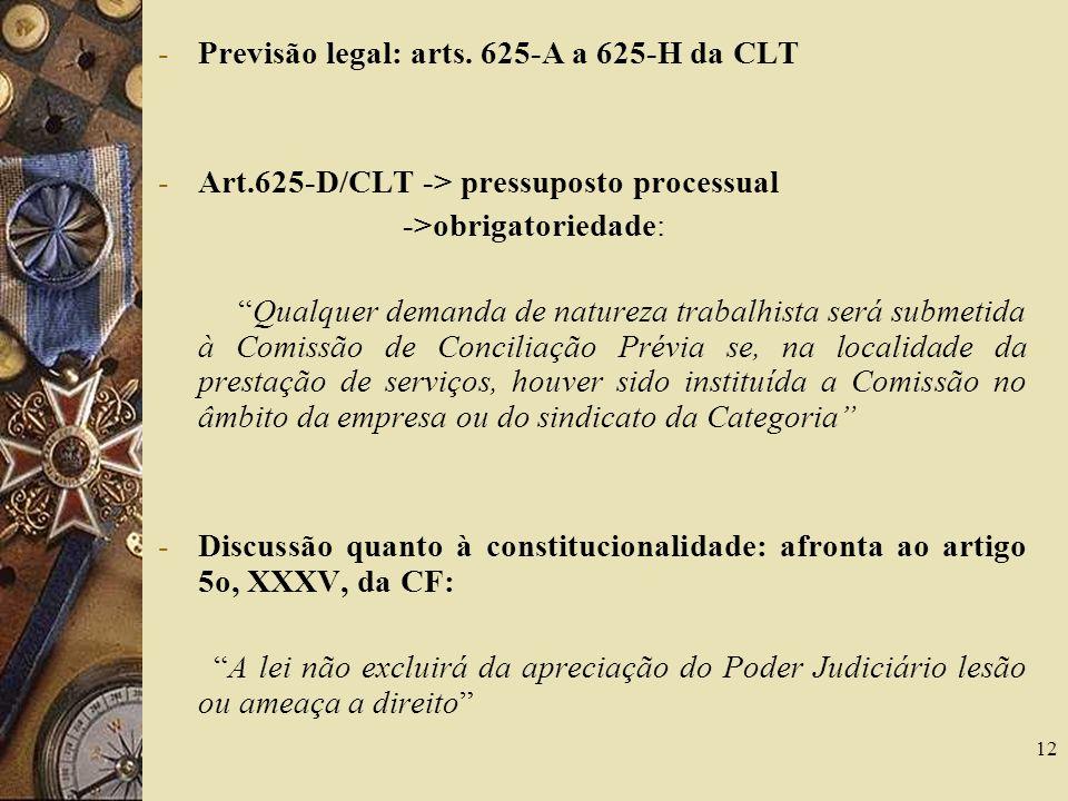 Previsão legal: arts. 625-A a 625-H da CLT