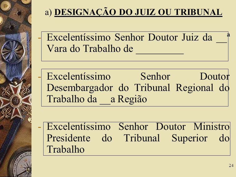 a) DESIGNAÇÃO DO JUIZ OU TRIBUNAL