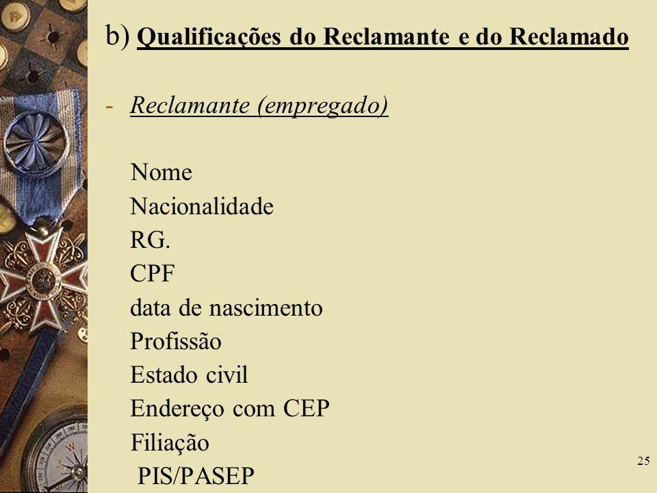 b) Qualificações do Reclamante e do Reclamado