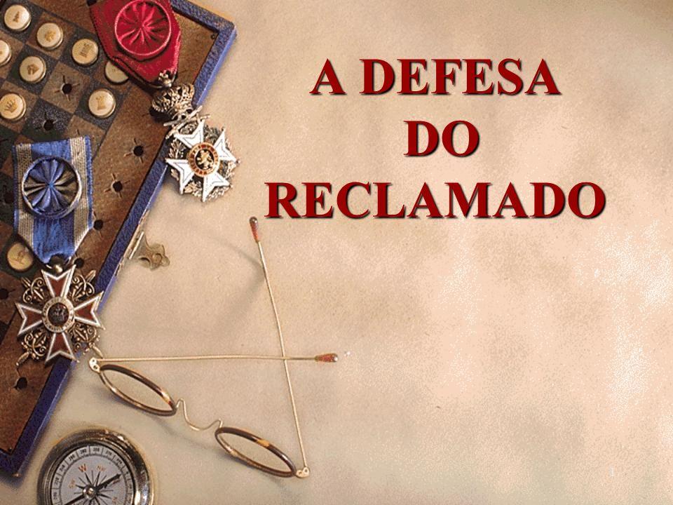 A DEFESA DO RECLAMADO
