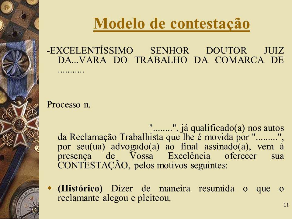 Modelo de contestação -EXCELENTÍSSIMO SENHOR DOUTOR JUIZ DA...VARA DO TRABALHO DA COMARCA DE ...........