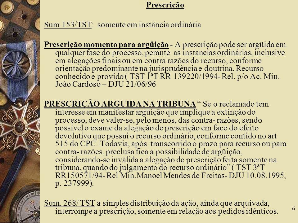 Prescrição Sum.153/TST: somente em instância ordinária.