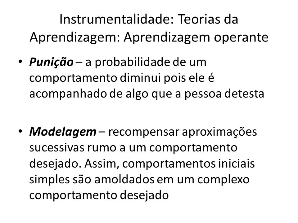 Instrumentalidade: Teorias da Aprendizagem: Aprendizagem operante