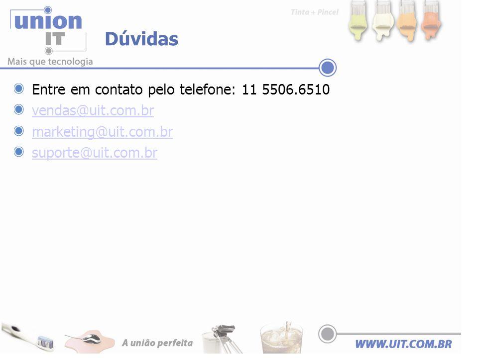 Dúvidas Entre em contato pelo telefone: 11 5506.6510 vendas@uit.com.br