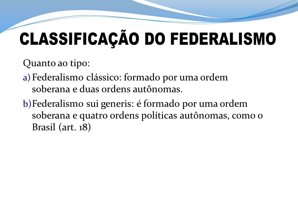 CLASSIFICAÇÃO DO FEDERALISMO