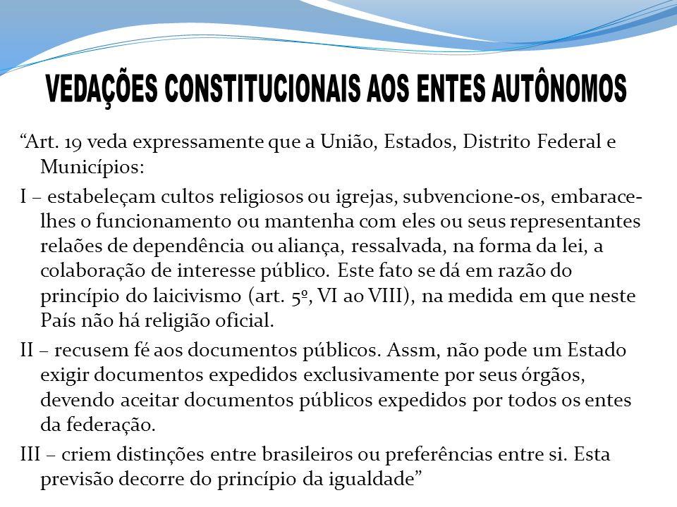 VEDAÇÕES CONSTITUCIONAIS AOS ENTES AUTÔNOMOS