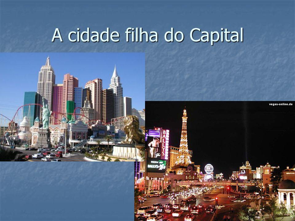 A cidade filha do Capital